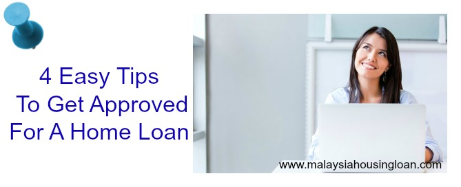 4 Easy Tips To Get Approved For A Home Loan - Malaysia ...