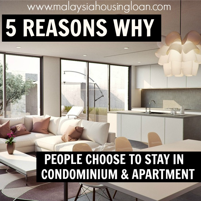 Apartment Loans: 5 REASONS WHY PEOPLE CHOOSE TO STAY IN CONDOMINIUM AND
