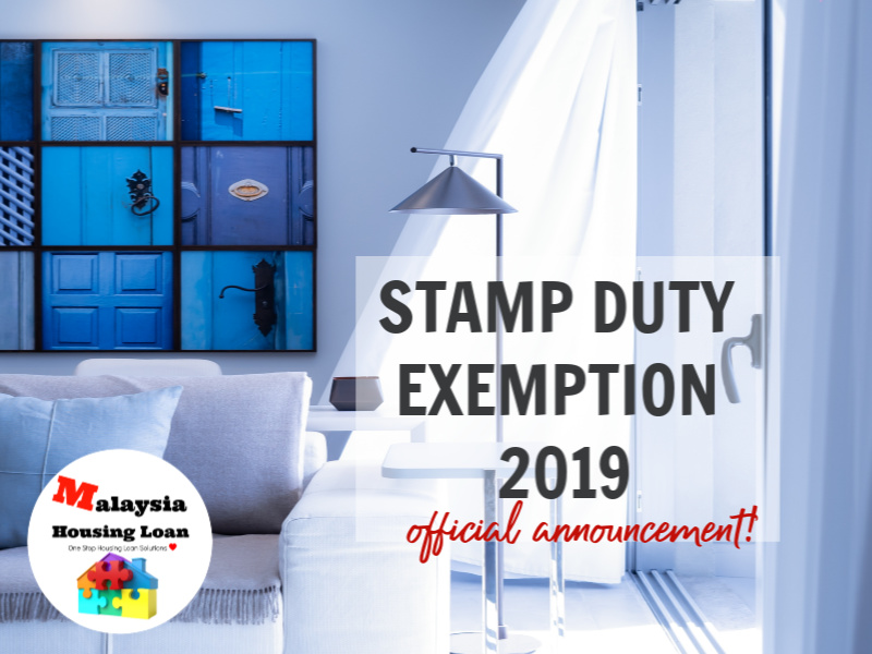 Stamp Duty Exemption Malaysia 2019 The Best Malaysia Housing Loan