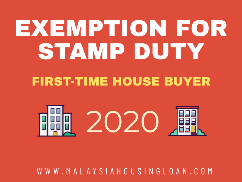 Exemption For Stamp Duty 2020 The Best Malaysia Housing Loan